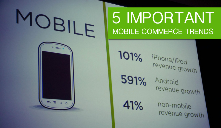 5 Important Mobile Commerce Trends